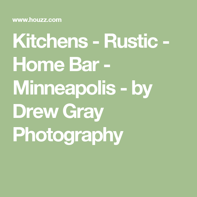 Kitchens - Rustic - Home Bar - Minneapolis - by Drew Gray Photography