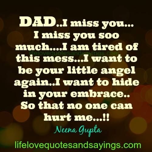 DAD..I miss you?I miss you soo much?.I am tired of this mess?I ...