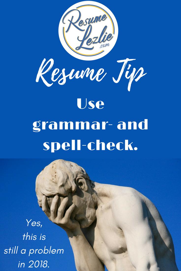 Resumelezlie Resume Tip Use Grammar And Spell Check In 2018