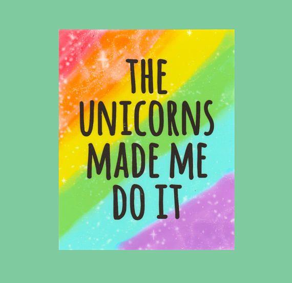 The Unicorns Made Me Rainbow Quote Print