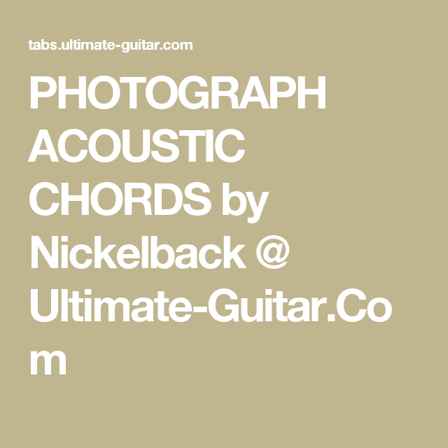 Photograph Acoustic Chords By Nickelback Ultimate Guitar