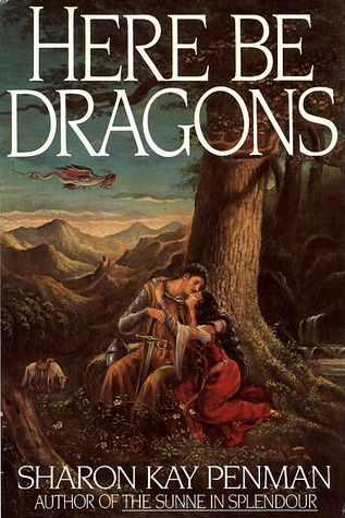 Here Be Dragons Welsh Princes 1 By Sharon Kay Penman Goodreads Here Be Dragons Historical Fiction Novels Precious Book