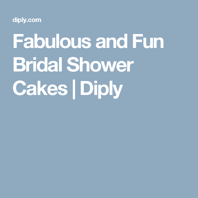 Fabulous and Fun Bridal Shower Cakes | Diply