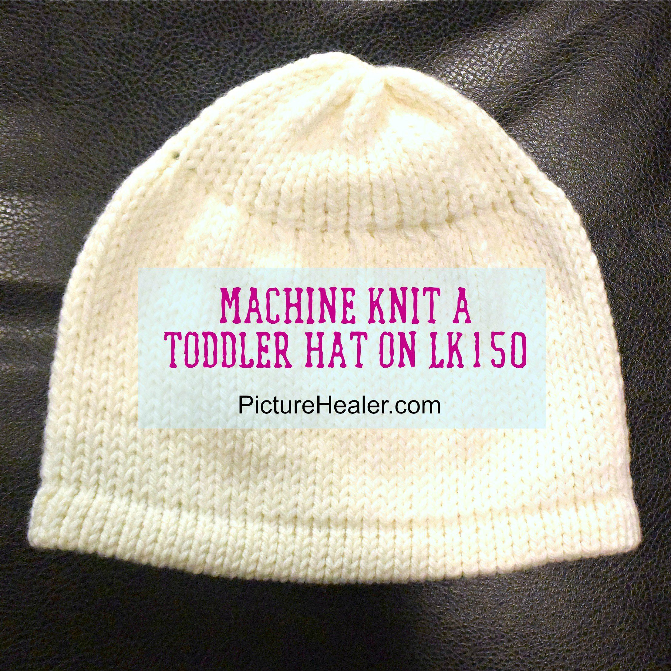 Machine Knit a Toddler Hat on LK150 | Machine Knitting - basics ...