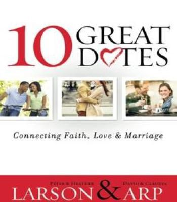 10 Great Dates Connecting Faith Love Marriage Pdf Personality