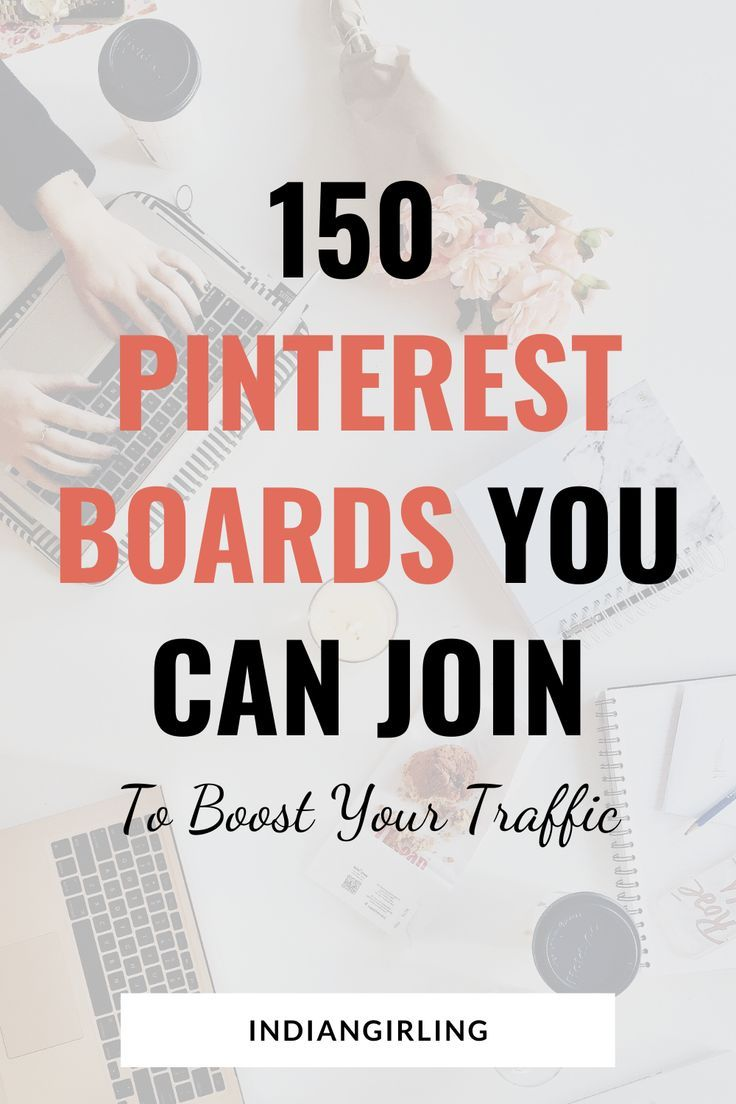 How To Use Pinterest Group Boards And 150 Boards You Can Join