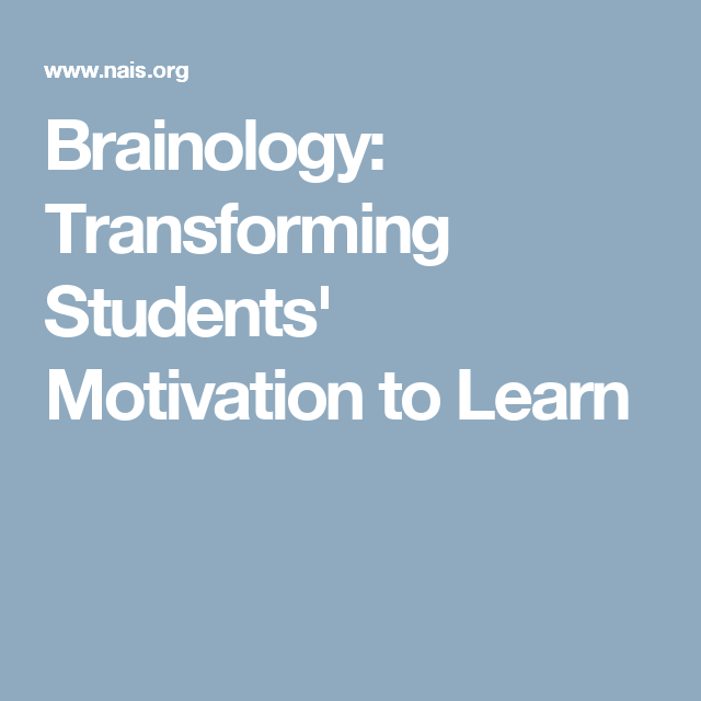 brainology transforming students motivation to learn