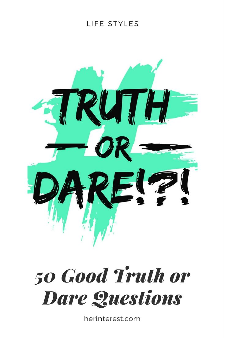 50 Good Truth Or Dare Questions Lifestyles Pinterest Truth Or