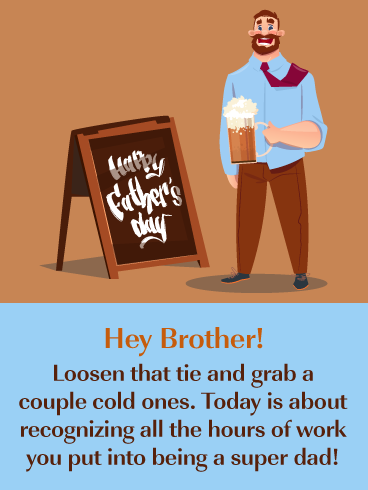 Grab A Cold One Happy Father S Day Card For Brother Birthday Greeting Cards By Davia Wishes For Brother Fathers Day Wishes Happy Fathers Day Message