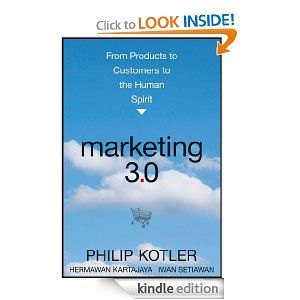 Marketing 3 0 From Products To Customers To The Human Spirit