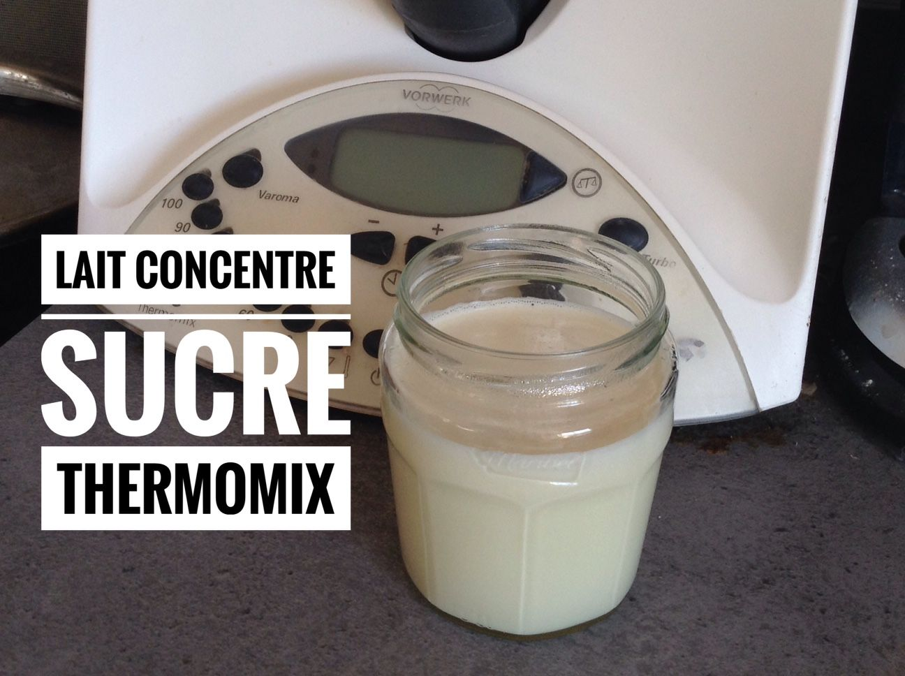 lait concentr sucr recette recettes au thermomix. Black Bedroom Furniture Sets. Home Design Ideas