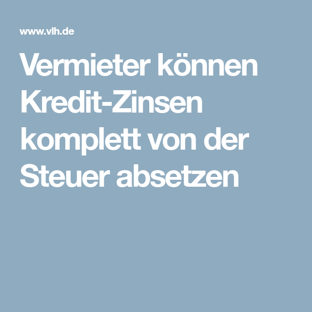 Vermieter Konnen Kredit Zinsen Komplett Von Der Steuer Absetzen Absetzen Kredit Werbungskosten