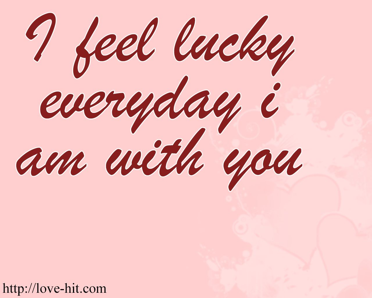 I Do Feel So Lucky To Have U In My Life So Very Very Lucky Baby