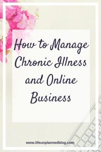 How to Manage Chronic Illness and Online Business