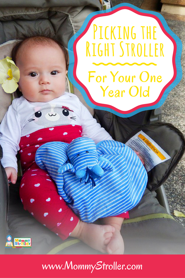 Picking the right stroller Strollers for one year olds