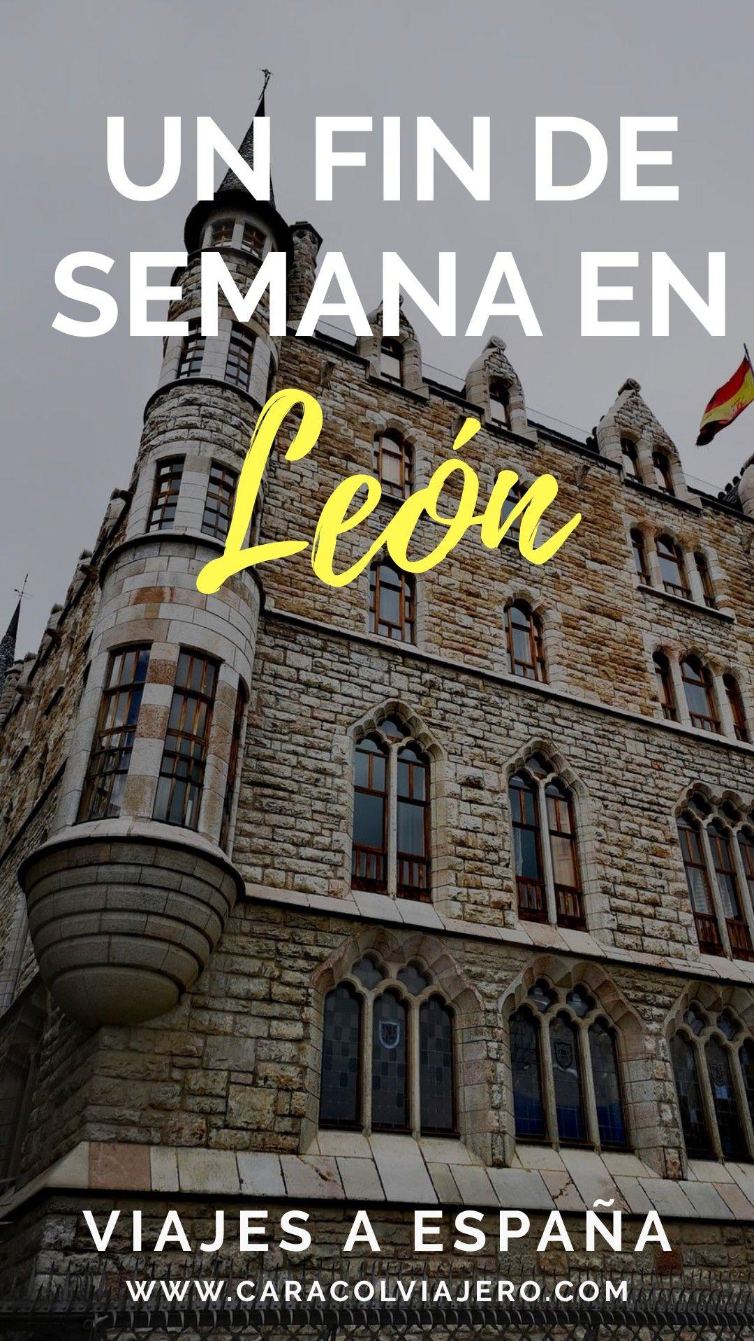 Leon En Un Fin De Semana Viajar Por Espana Lugares De Espana Viajes