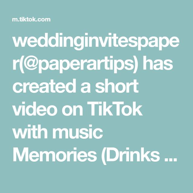 Weddinginvitespaper Paperartips Has Created A Short Video On Tiktok With Music Memories Drinks Bring Back In 2020 Memory Drink Music Memories Skincare Ingredients