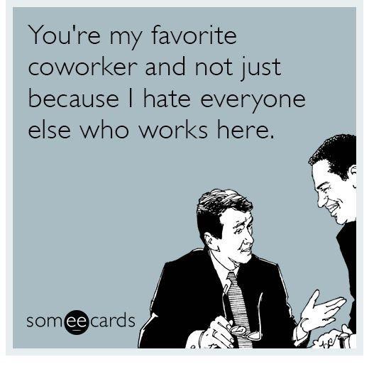 You Re My Work Bff Work Friends Meme Work Humor Ecards Funny