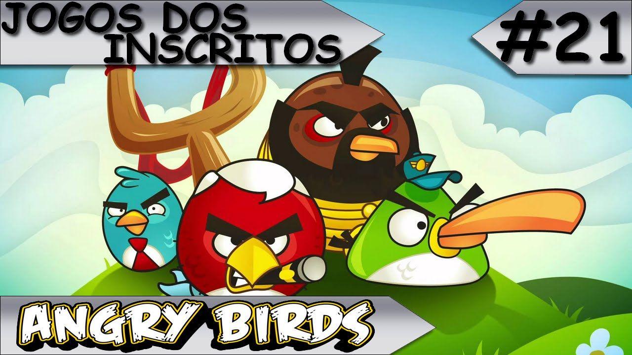 JOGOS DOS INSCRITOS - Angry Birds - #21