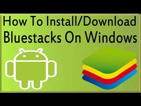 How To Install/Download Bluestacks On Windows 7/8/10 To