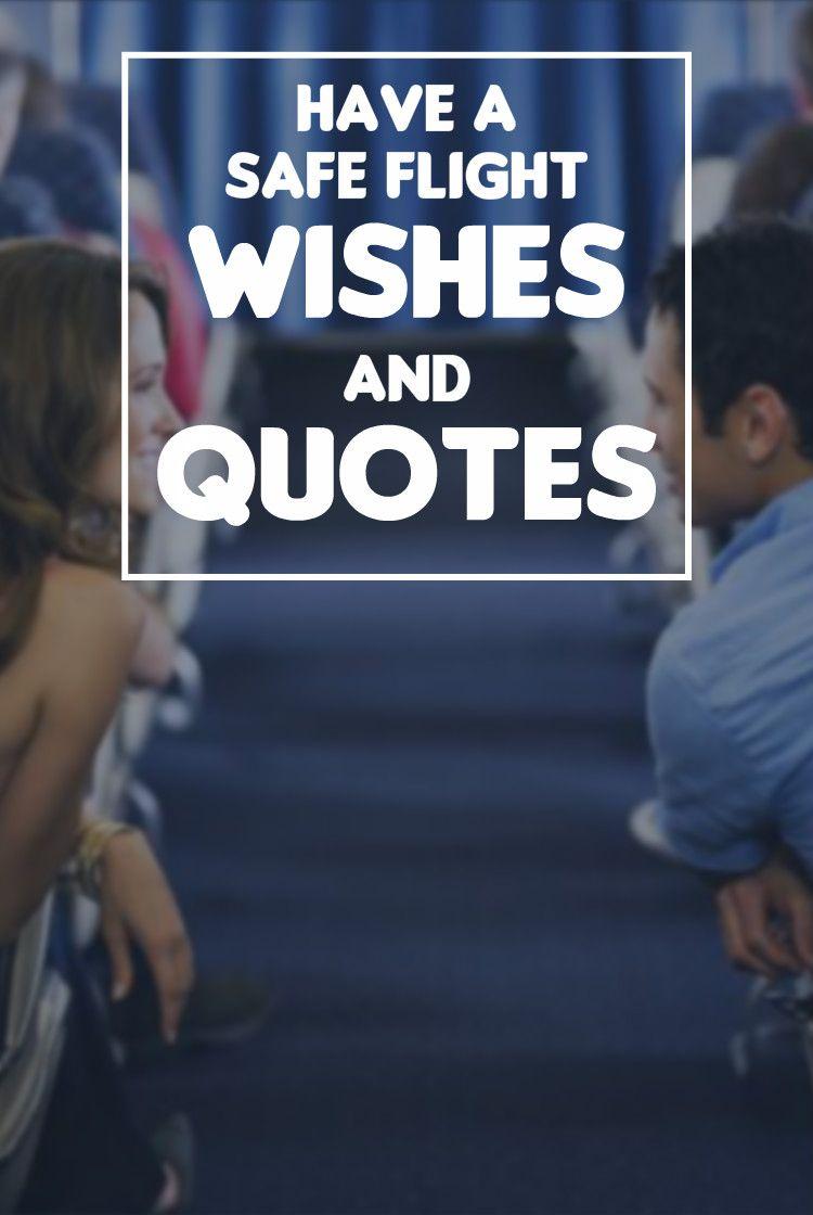 Have a Safe #Flight #Messages - Safe Travels #Quotes & # ...