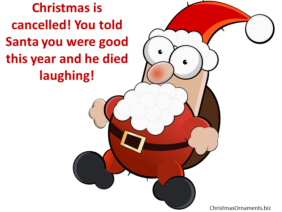 Funny Christmas Joke Meme Santa Claus Died Laughing Christmas Ornaments Top Brands Artists Designer Names Funny Christmas Jokes Santa Claus Clip Art Pictures