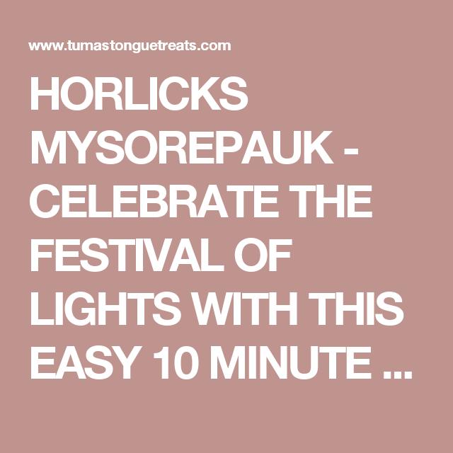 HORLICKS MYSOREPAUK - CELEBRATE THE FESTIVAL OF LIGHTS WITH THIS EASY 10 MINUTE RECIPE