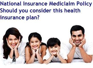 National Insurance Mediclaim Policy Should You Consider This