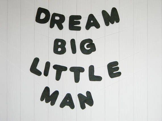 Dream big little man sign Felt banner bunting Dream big little