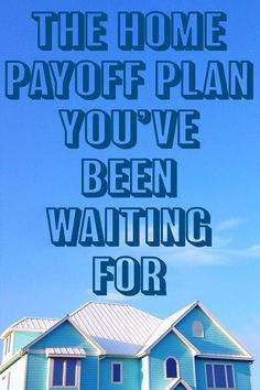 Home payoff plan