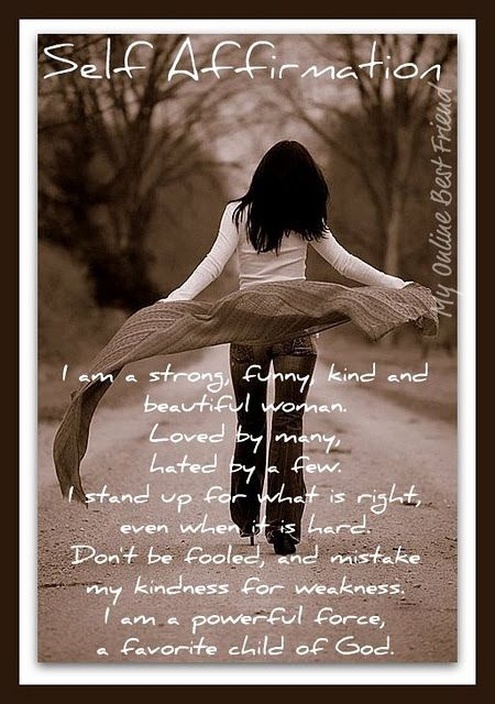 Positive Self Affirmation!  I NEEDED this today. Heck yeah!    I am a strong and powerful woman!    My Online Best Friend