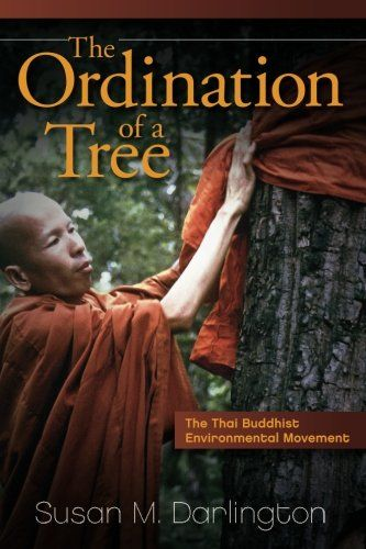 The Ordination of a Tree The Thai Buddhist Environmental Movement -- You can find out more details at the link of the image.