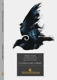 ravens daughter by janna yancey | Racconta lo scrittore Pietro Corsi: