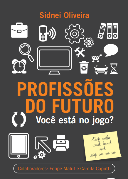 Status: Em um relacionamento sério com um livro.: PROFISSÕES DO FUTURO - SIDNEI DE OLIVEIRA