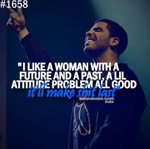 Women With Attitude Problems Quote Like A Woman With A Future And Magnificent Future The Rapper Quotes Tumblr