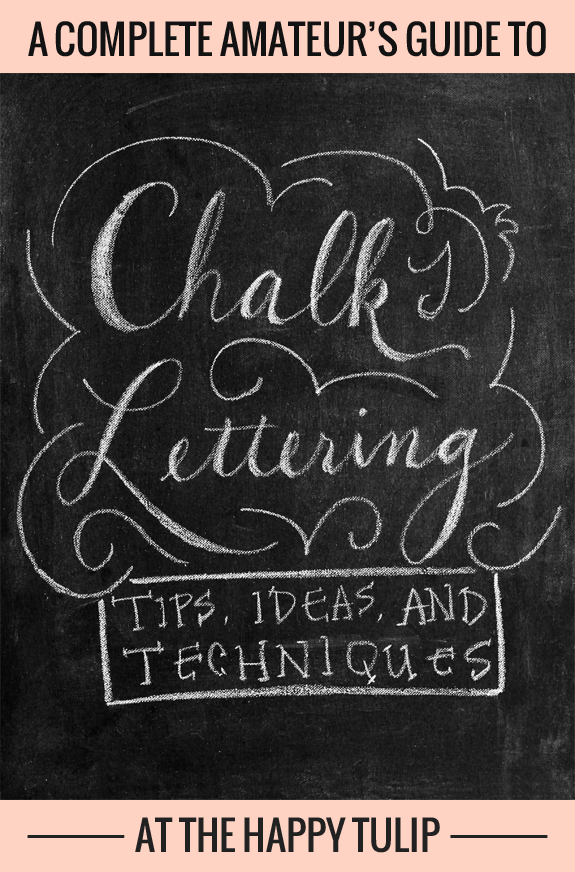 A Complete Amateur\'s Guide to Chalk Lettering — tips, ideas, and ...