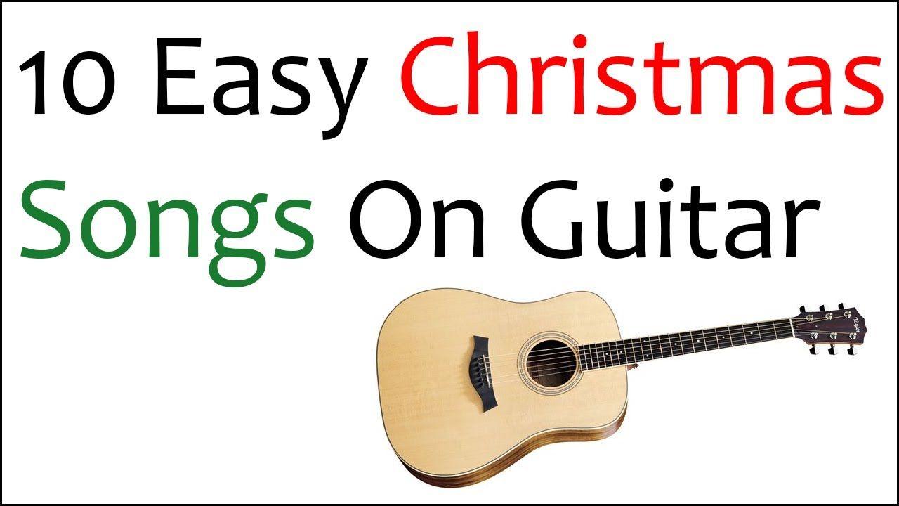10 Easy Christmas Songs On Guitar Guitar Kids Guitar Songs Guitar Lessons Songs