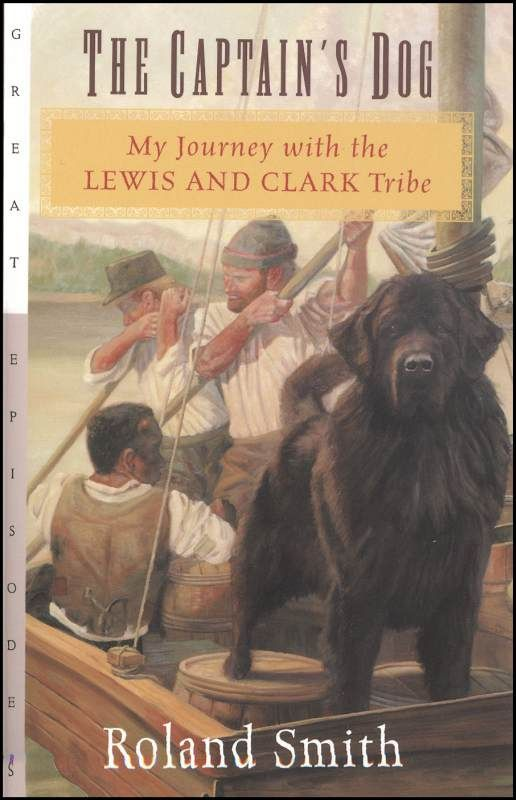 Captain S Dog My Journey With The Lewis And Clark Tribe