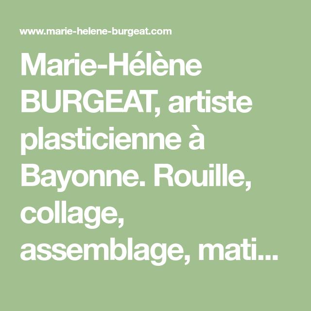 Marie-Hélène BURGEAT, Artiste Plasticienne à Bayonne