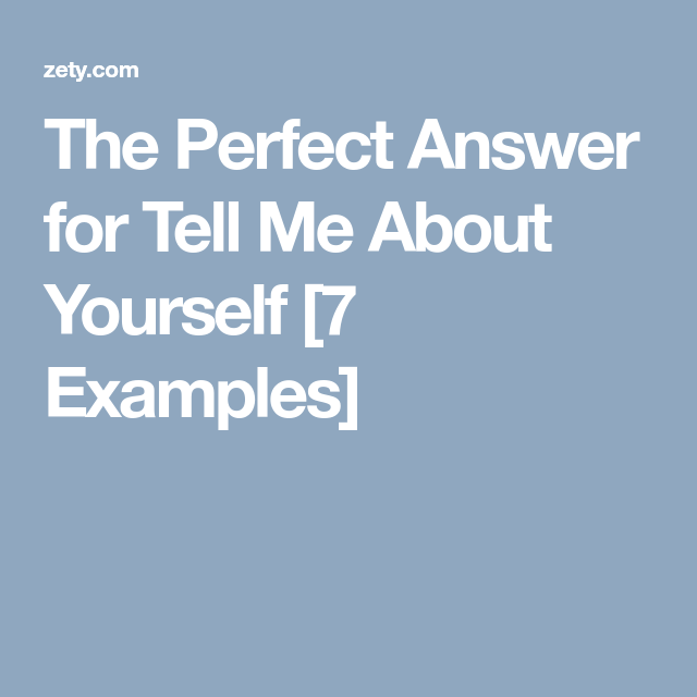 the perfect answer for tell me about yourself 7 examples job
