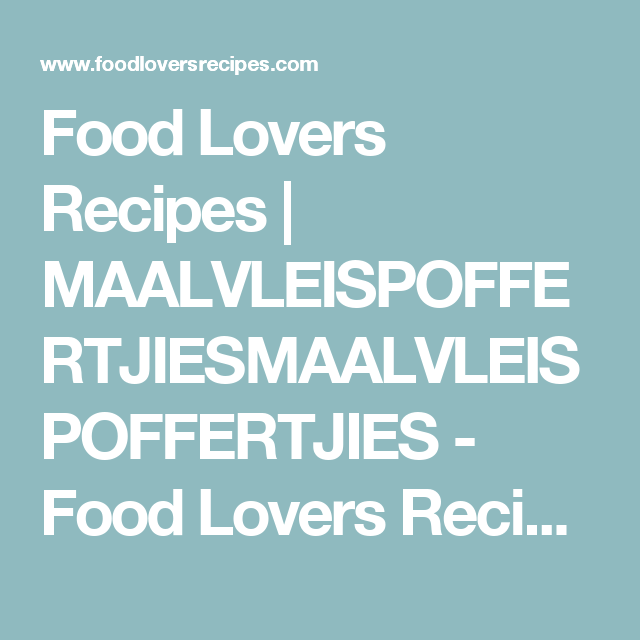Food Lovers Recipes   MAALVLEISPOFFERTJIESMAALVLEISPOFFERTJIES - Food Lovers Recipes