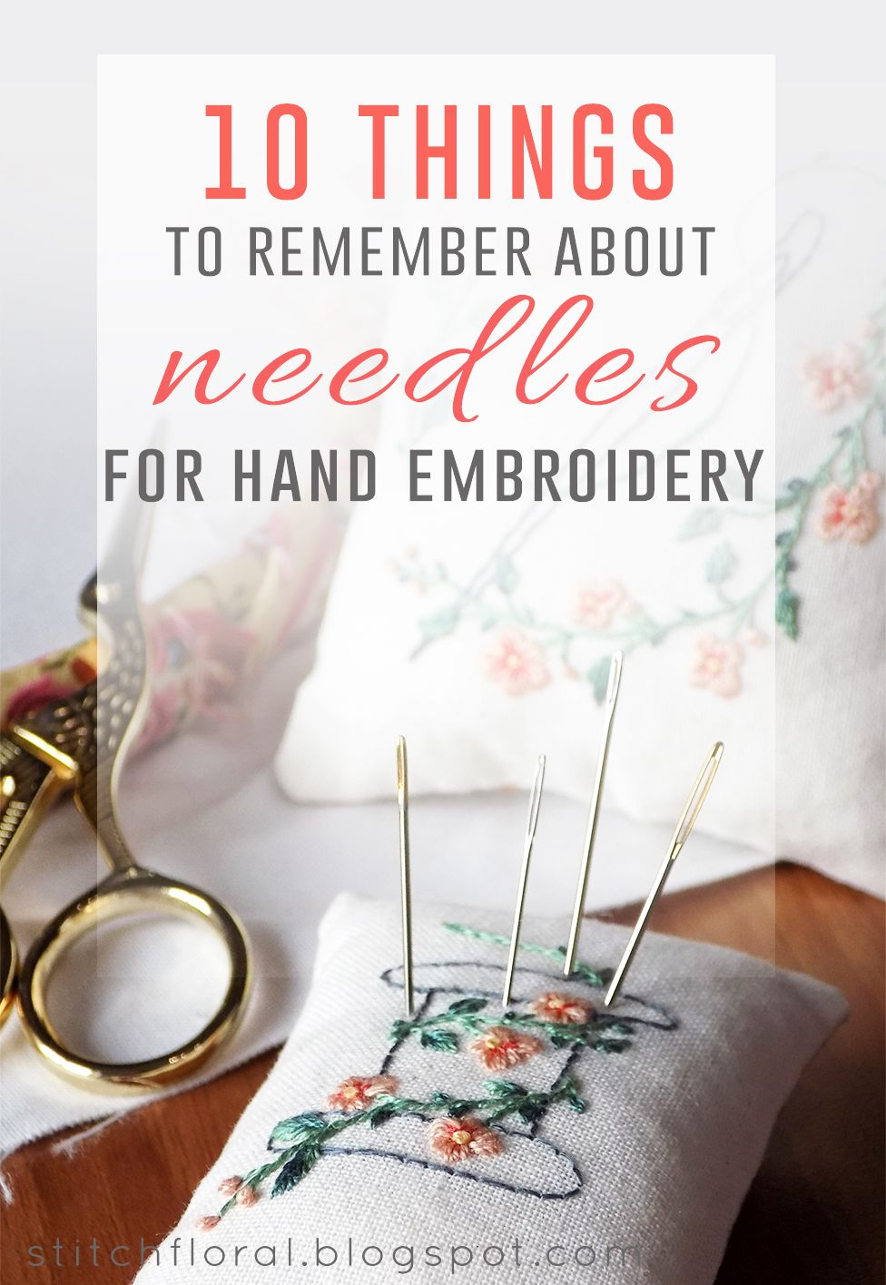 Embroidery Stitchery Tutorial: 10 Things To Remember About Hand Embroidery  Needles from StitchFloral.blogspot.com. jwt