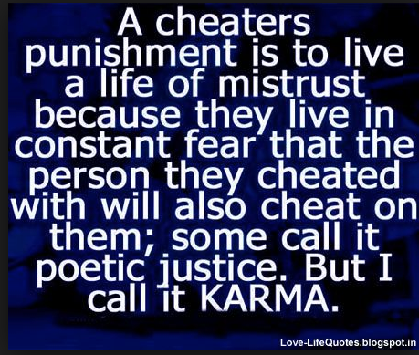 Pin By Matt On Justice Karma Quotes Cheating Quotes Cheater Quotes