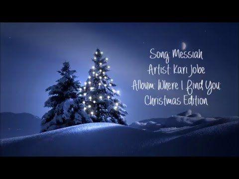 Christian Christmas Music Youtube.Messiah Kari Jobe Youtube It S Beginning To Look A Lot