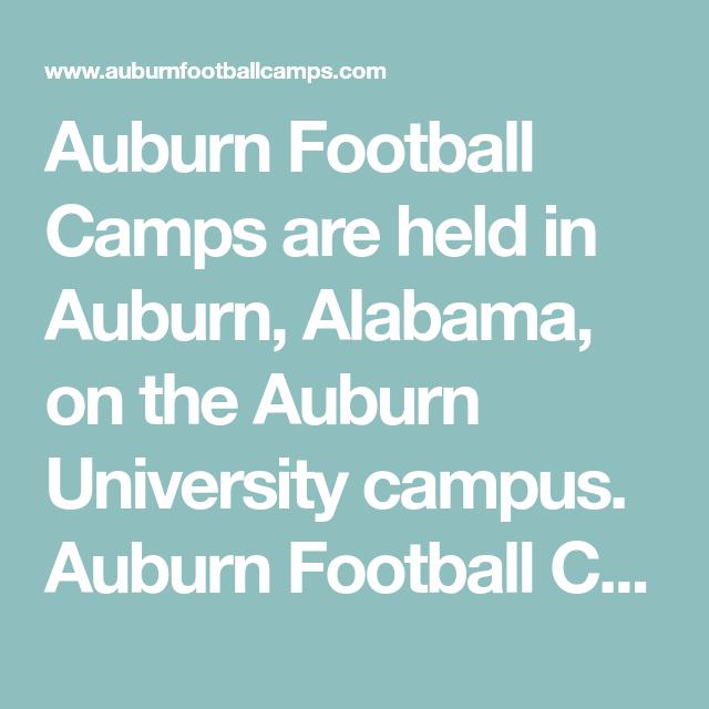 Auburn Football Camps Are Held In Auburn Alabama On The Auburn