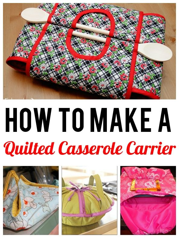 8 (Cute!) Casserole Carrier Patterns to Stitch Up | We Love Quilting