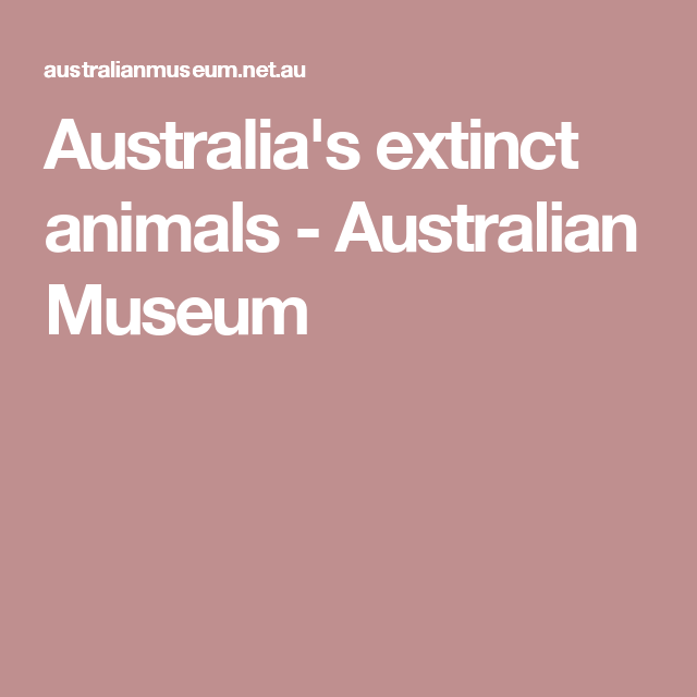 Australia's extinct animals - Australian Museum