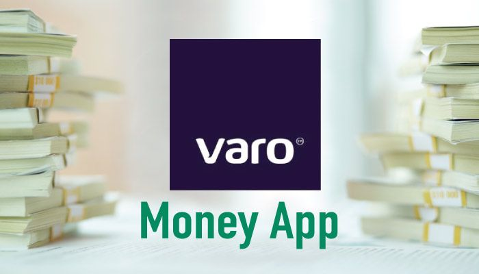 Varo App Promo Code Use to Get Early Access and Earn Cash