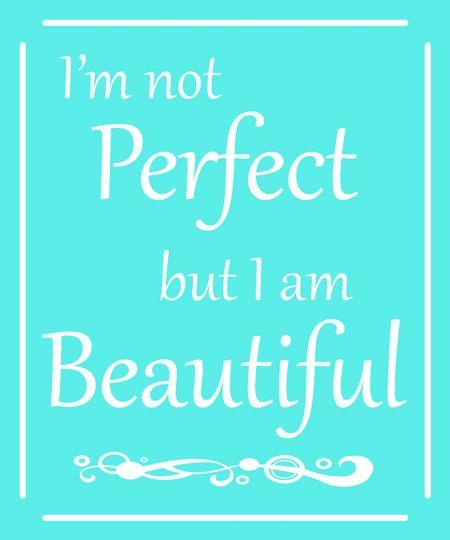 I M Not Perfect Glorious Treats Im Beautiful Quotes Im Not Perfect I Am Beautiful Quotes