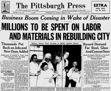n March 24, 1936, Pittsburgh officials asked the federal government for financial assistance following the devastating St. Patrick's Day flood - the worst in the region's history. The city requested $10 million ($170 million today) in order to rebuild 1,000 homes that were destroyed and to repair 8,000 that had been damaged by flood waters.